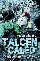Talcen Caled: Nofel am Streic y Glowyr (Welsh Edition)