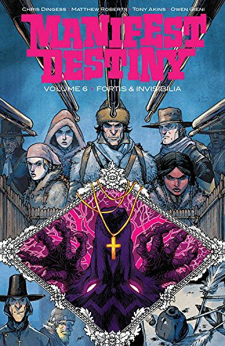 Manifest Destiny Volume 6 por Chris Dingess