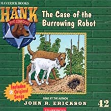 The Case of the Burrowing Robot: Hank the Cowdog