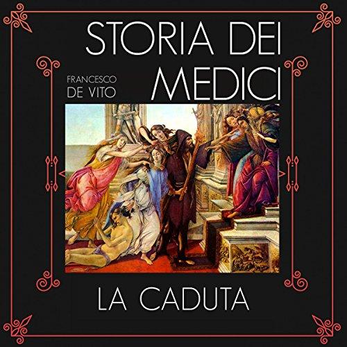 La caduta (Storia dei Medici 3)  Audiolibri