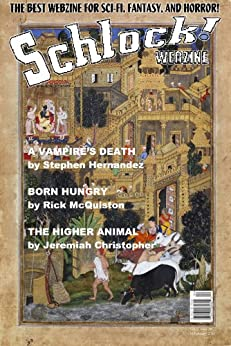 Schlock! Webzine Vol. 5, Issue 28 by [Chappell, Gavin, Hernandez, Stephen, Murphy, Gary, McQuiston, Rick, Christopher, Jeremiah, Rhodes, James, Bliss, Rob, Bryant, Gregory KH]