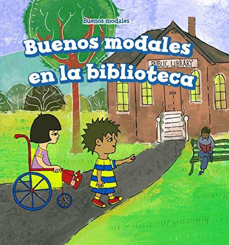 Buenos Modales En La Biblioteca/ Good Manners at the Library (Buenos Modales/ Manners Matter) por Gloria Santos