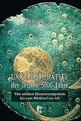 Ungelöste Rätsel der letzten 5000 Jahre