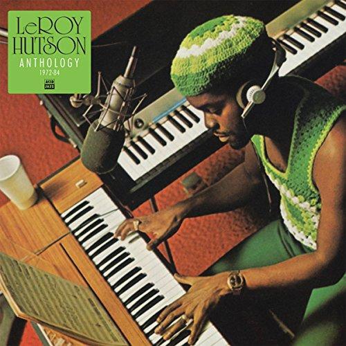Leroy Hutson Anthology 1972 – 1984
