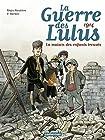 La Guerre des Lulus, Tome 1 - 1914 : La maison des enfants trouvés