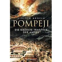 Pompeji: Die größte Tragödie der Antike