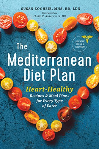 The Mediterranean Diet Plan: Heart-Healthy Recipes & Meal Plans for Every Type of Eater (English Edition)