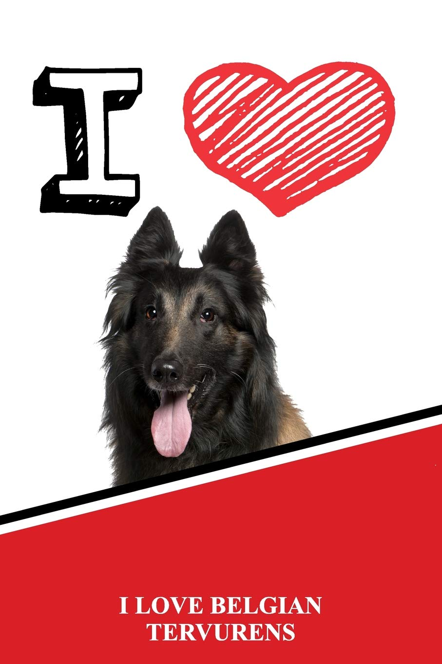 I Love Belgian Tervurens: Jiu-Jitsu Training Diary Training journal log feature 120 pages 6″x9″