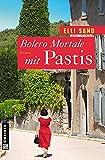 Bolero Mortale mit Pastis (Frauenromane im GMEINER-Verlag)