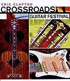 Eric Claptop: Crossroads Guitar Festival 2004 [DVD]