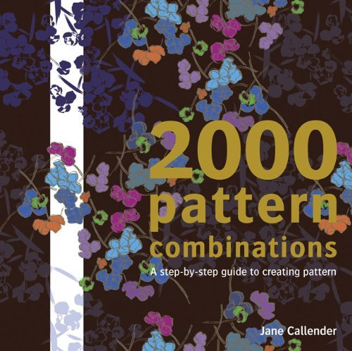 2000 Pattern Combinations: for Graphic, Textile and Craft Designers by Jane Callender (2011-09-30)