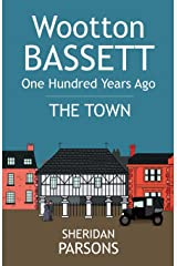 Wootton Bassett One Hundred Years Ago - The Town Paperback