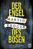 Der Engel des Bösen (Ein Winter-und-Parkov-Thriller 2) von Martin Krüger