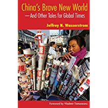 China's Brave New World: And Other Tales for Global Times