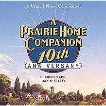 A Prairie Home Companion 10th Anniversary: Was Ten Years on the Prairie