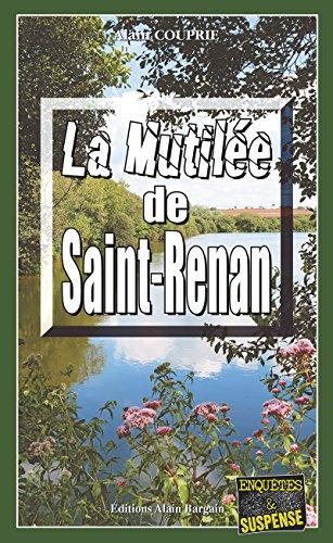 La mutilée de Saint-Renan: Une enquête bretonne (Enquêtes & Suspense) par Alain Couprie