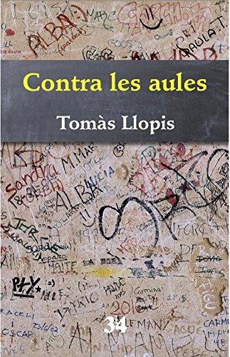 Contra les aules (Narratives Book 111) (Catalan Edition)
