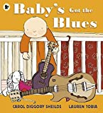 Baby's Got the Blues by Carol Diggory Shields (2015-03-05)