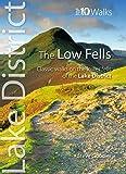 The Low Fells: Walks on Cumbrias Lower Fells (Lake District: Top 10 Walks)
