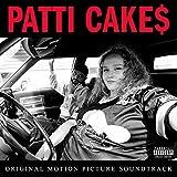 Patti Cake$ (Original Motion Picture Soundtrack) [Explicit]