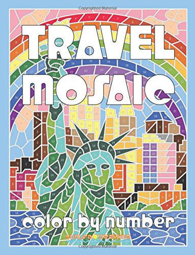 TRAVEL MOSAIC Color by Number: Activity Puzzle Coloring Book for Adults Relaxation & Stress Relief: Volume 2 (Mosaic Coloring Books)