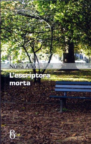 L'escriptora morta (Catalan Edition) por Núria Añó