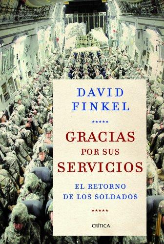 Gracias por sus servicios: El retorno de los soldados (Memoria Crítica) por David Finkel