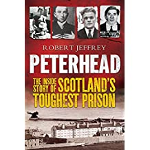 Peterhead: The Inside Story of Scotland's Toughest Prison