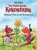 Der kleine Drache Kokosnuss - Die besten Witze aus der Drachenschule (Taschenbücher 3)
