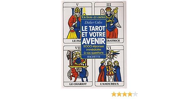 acdbcaca844bdf Le Tarot et votre avenir   5000 réponses immédiates à vos questions   Amazon.co.uk  Didier Colin  9782010158353  Books