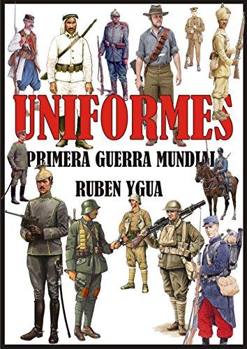 UNIFORMES DE LA PRIMERA GUERRA MUNDIAL por Ruben Ygua
