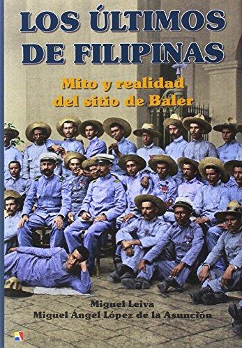Descargar Libro Los últimos de Filipinas (Colección Atamán de Historia Militar) de Miguel Leiva Ramírez