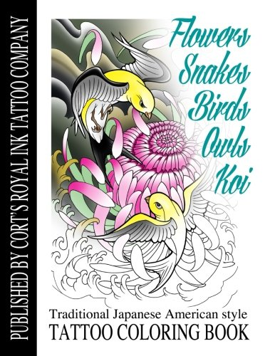 6047a5ee9 Flowers,Snakes,Birds,Owls and Koi Coloring Book: Traditional Japanese  American Tattoo