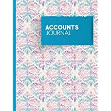Accounts Journal: General Accounting, Daily Bookkeeping Ledger, Credit And Debit, Hydrangea Flower Cover: Volume 68