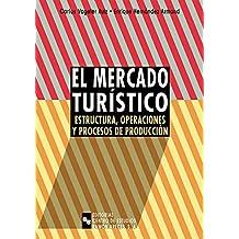 El mercado turístico: Estructura, operaciones y procesos de producción (Libro Técnico)