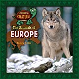 The Animals of Europe (A Continent of Creatures)