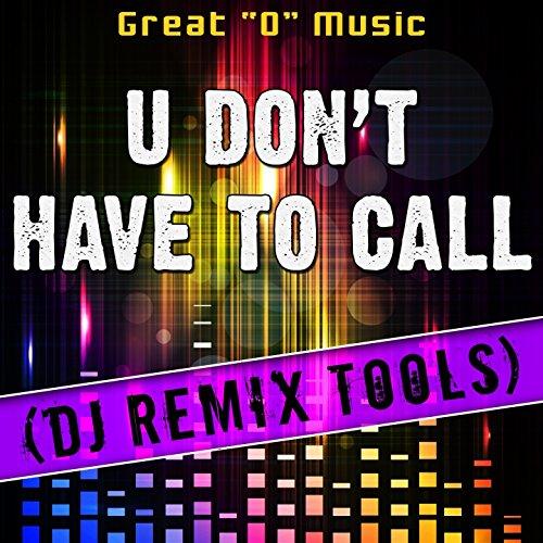 U Don't Have to Call (DJ Remix Tools)