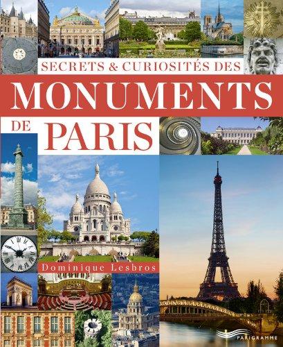 Secrets & curiosités des monuments de Paris
