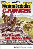 G. F. Unger Western-Bestseller 2367 - Western: Die Ranch am Raton Pass