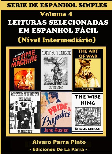 LEITURAS SELECIONADAS EM ESPANHOL FÁCIL VOLUME 4 (SÉRIE DE ESPANHOL SIMPLES) por Alvaro Parra Pinto