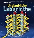Unglaubliche Labyrinthe: Erstaunliche Formen und optische Illusionen. Von M.C. Escher inspiriert