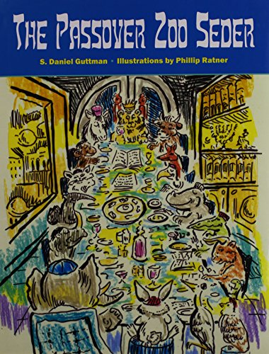 The Passover Zoo Seder (Phillip Ratner)