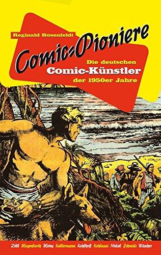 Comic-Pioniere: Die deutschen Comic-Künstler der 1950er Jahre
