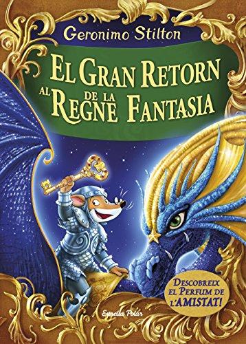 El gran retorn al Regne de la Fantasia: Descobreix el perfum de l'amistad (GERONIMO STILTON. REGNE DE LA FANTASIA)