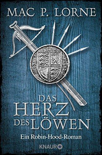 Das Herz des Löwen: Ein Robin-Hood-Roman (Die Robin Hood-Reihe, Band 2)