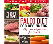 Paleo Diet for Beginners: Eat, Lose Weight and Get Health: Sara's Diets, Book 3