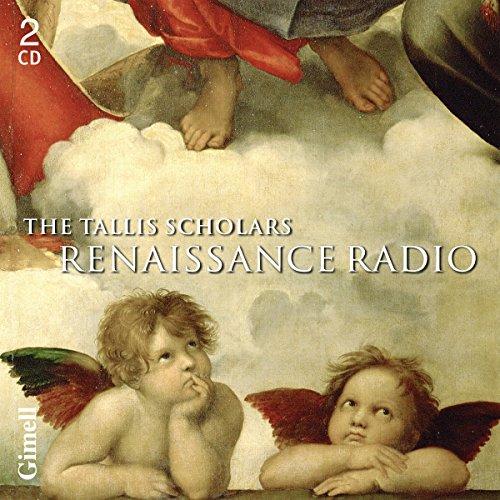 The Tallis Scholars : Renaissance Radio.