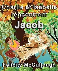 Charlie et Isabelle rencontrent Jacob (Les aventures magiques de Charlie et Isabelle)