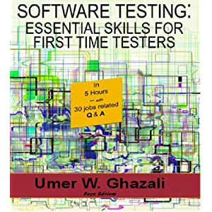 Software Testing: Essential Skills for First Time Testers: Software Quality Assurance