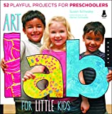 Art Lab for Little Kids: 52 Playful Projects for Preschoolers (Lab Series) by Susan Schwake (1-Jun-2013) Flexibound